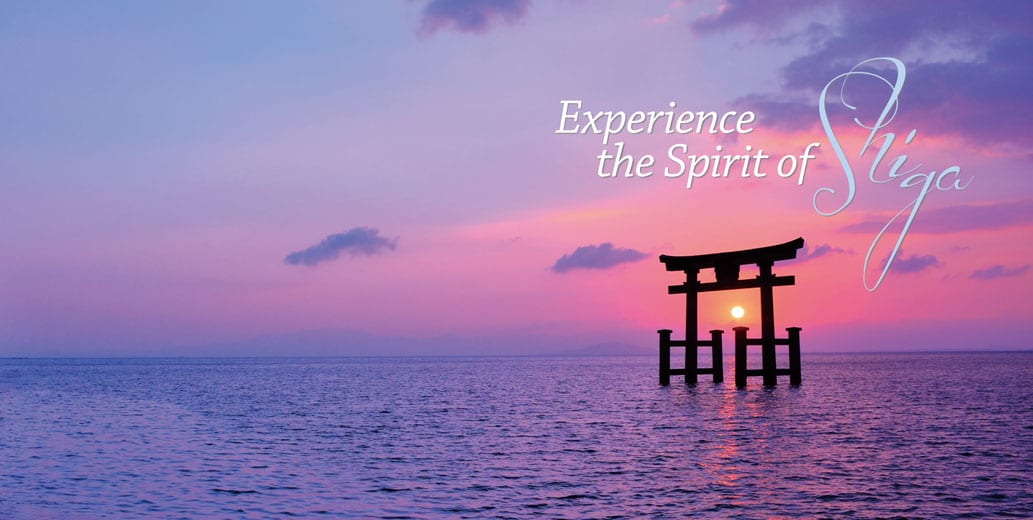 Experience the Spirit of  Shiga
